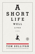 A Short Life Well Lived eBook