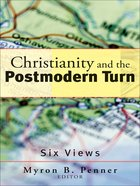 Christianity and the Postmodern Turn: Six Views eBook