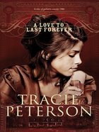 A Love to Last Forever (#2 in Brides Of Gallatin County Series)