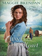 The Jewel of His Heart (#02 in Heart Of The West Series) eBook
