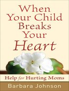 When You Child Breaks Your Heart eBook