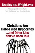Christians Are Hate-Filled Hypocrites eBook
