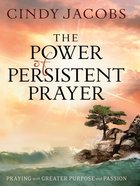 The Power of Persistent Prayer eBook