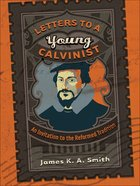 Letters to a Young Calvinist eBook