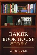 The Baker Book House Story eBook