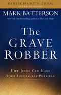 The Grave Robber Participant's Guide  (A Seven-week Study Guide) eBook