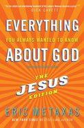 Everything You Always Wanted to Know About God: Jesus Ed. eBook