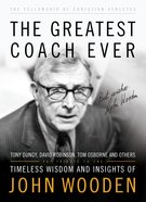 The Greatest Coach Ever (The Fellowship Of Christian Athletics Series) eBook