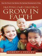Helping Our Children Grow in Faith eBook