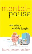 Mentalpause..And Other Midlife Laughs eBook