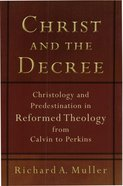 Christ and the Decree (Repackaged) eBook