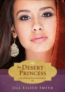 Desert Princess (Ebook Shorts) (#01 in The Loves Of King Solomon Series)