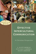 Effective Intercultural Communication - a Christian Perspective (Encountering Mission Series)