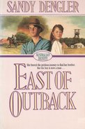 East of Outback (#04 in Australian Destiny Series) eBook