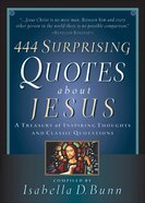 444 Surprising Quotes About Jesus eBook
