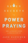 7 Secrets to Power Praying eBook