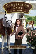 Comeback (#15 in Canterwood Crest Series) Paperback