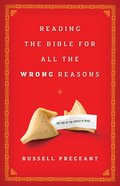 Reading the Bible For All the Wrong Reasons eBook