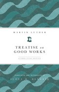 Treatise on Good Works eBook