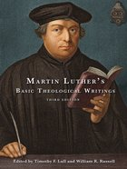 Martin Luther's Basic Theological Writings eBook