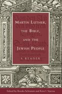 Martin Luther, the Bible, and the Jewish People eBook