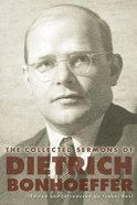The Collected Sermons of Dietrich Bonhoeffer eBook