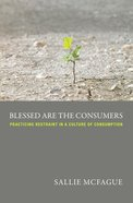 Blessed Are the Consumers eBook