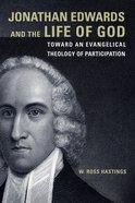 Jonathan Edwards and the Life of God Paperback