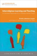 Interreligious Learning and Teaching (Seminarium Elements Series) Paperback