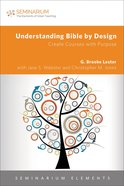 Understanding Bible By Design (Seminarium Elements Series) Paperback