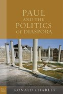 Paul and the Politics of Diaspora (Paul In Critical Contexts Series) eBook