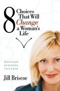 8 Choices That Will Change a Woman's Life eBook