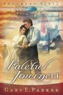 Fateful Journeys (#02 in Southern Tides Series) eBook