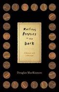 Rolling Pennies in the Dark eBook