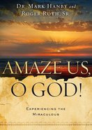 Amaze Us, O God! eBook