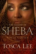 Rise of a Queen (#01 in The Legend Of Sheba Series) Hardback