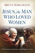 Jesus, the Man Who Loved Women eBook