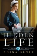 The Hidden Life (#02 in An Amish Quilt Novel Series) eBook