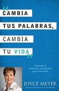 Cambia Tus Palabras, Cambia Tu Vida (Change Your Words, Change Your Life) Paperback