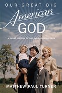 Our Great Big American God eBook