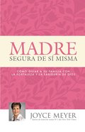 Madre Segura De S Misma (The Confident Mom)