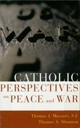 Catholic Perspectives on Peace and War eBook