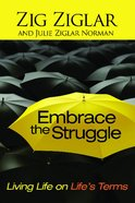 Embrace the Struggle Paperback