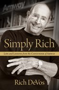 Simply Rich: Life and Lessons From the Cofounder of Amway eBook