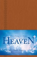 Everything You Always Wanted to Know About Heaven eBook