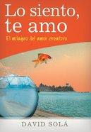 Lo Siento, Te Amo eBook
