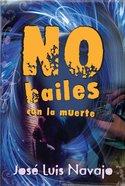 No Bailes Con La Muerte eBook