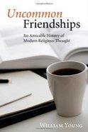 Uncommon Friendships Paperback