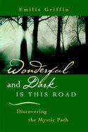 Wonderful and Dark is This Road Paperback