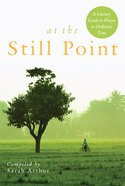 At the Still Point Paperback
